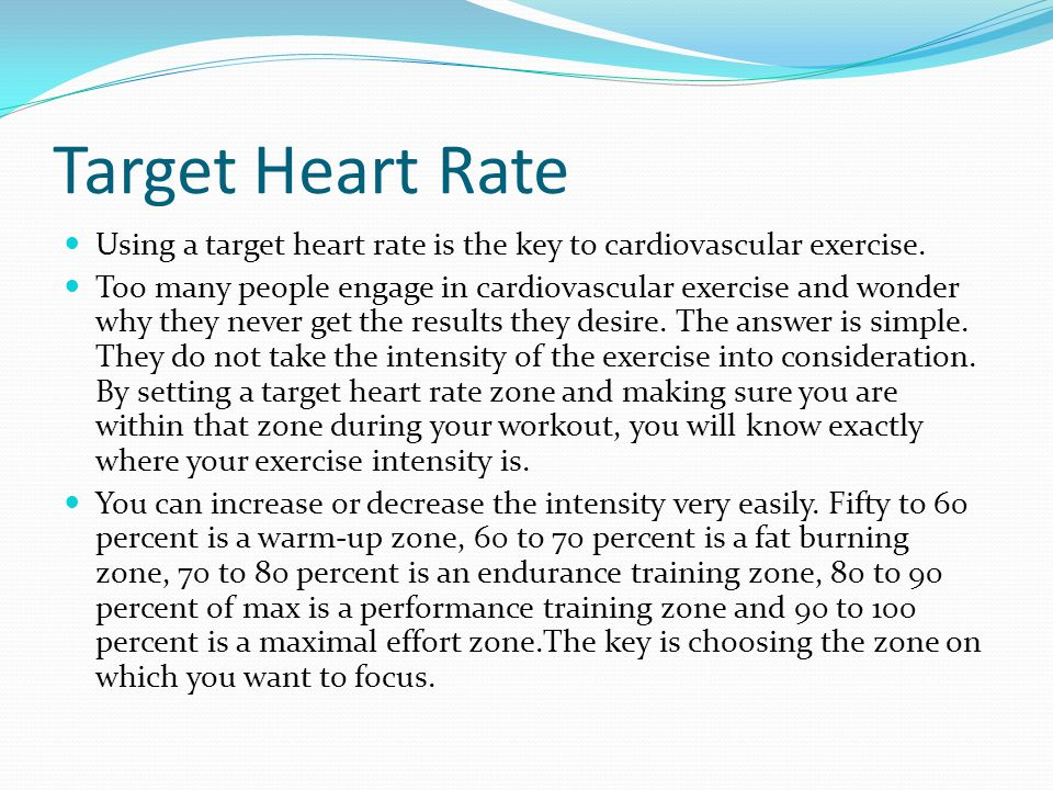 Target Heart Rate Using a target heart rate is the key to cardiovascular exercise. Too many people engage in cardiovascular exercise and wonder why th