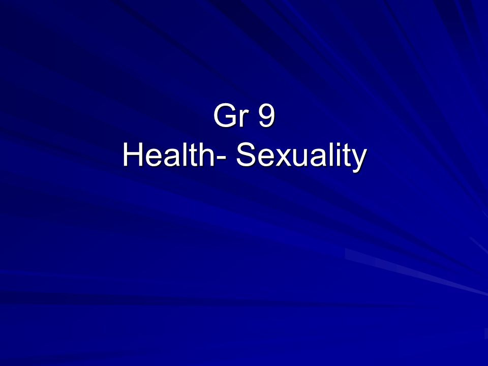 Gr 9 Health- Sexuality