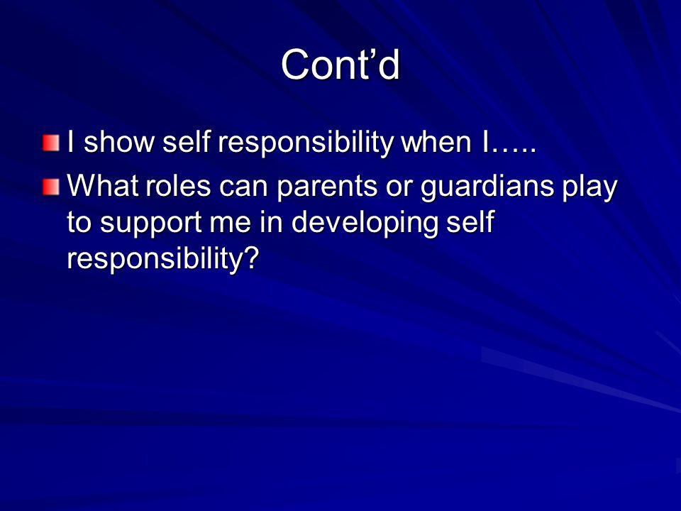 Cont'd I show self responsibility when I…..