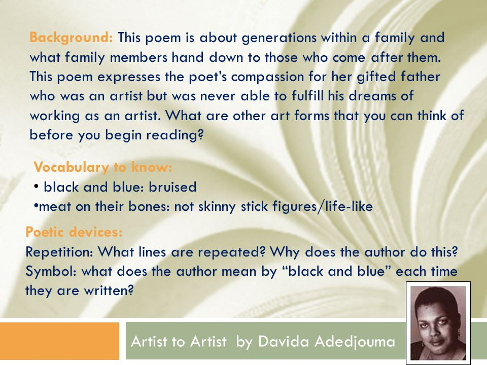 Artist to Artist by Davida Adedjouma Background: This poem is about generations within a family and what family members hand down to those who come af