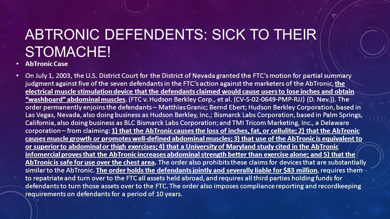 ABTRONIC DEFENDENTS: SICK TO THEIR STOMACHE. AbTronic Case On July 1, 2003, the U.S.