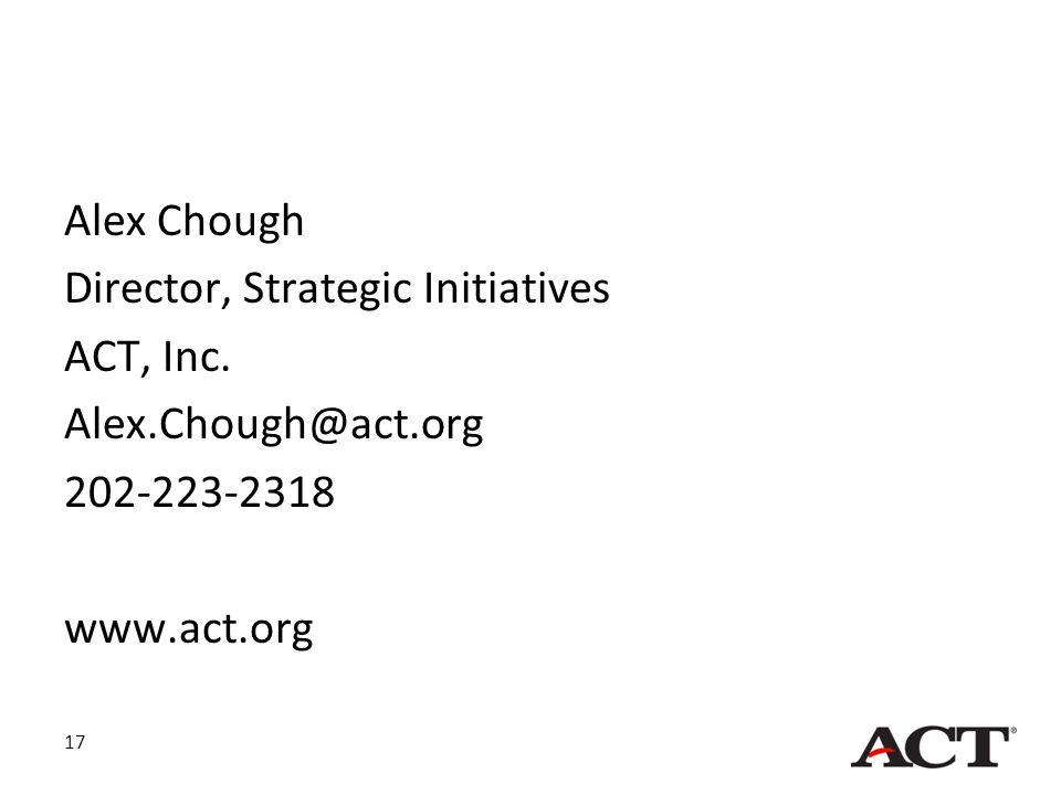 17 Alex Chough Director, Strategic Initiatives ACT, Inc.