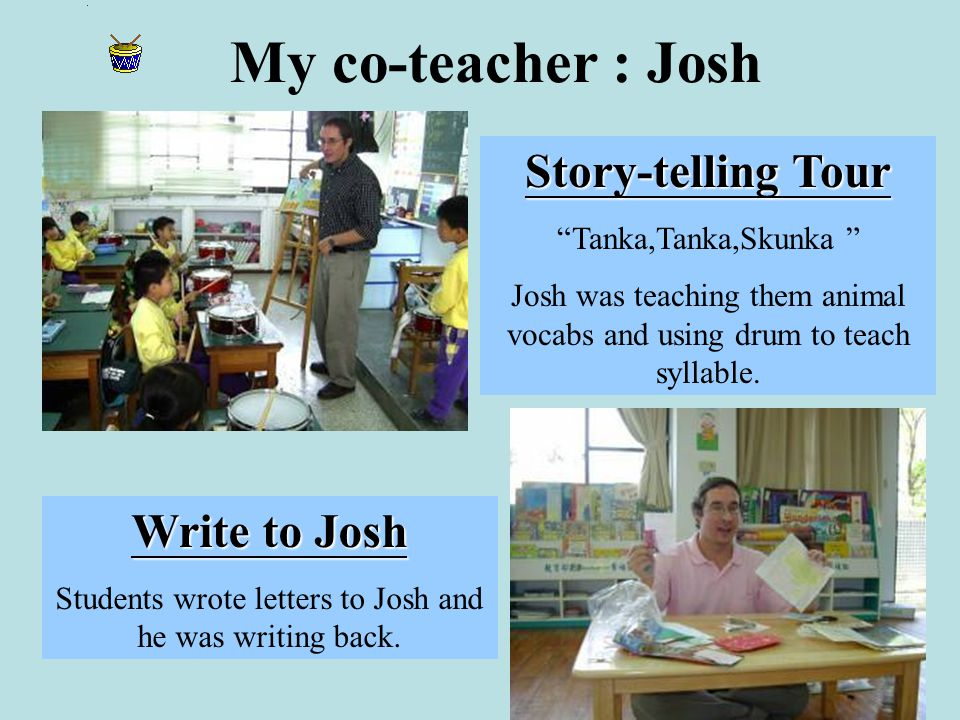 Story-telling Tour Tanka,Tanka,Skunka Josh was teaching them animal vocabs and using drum to teach syllable.