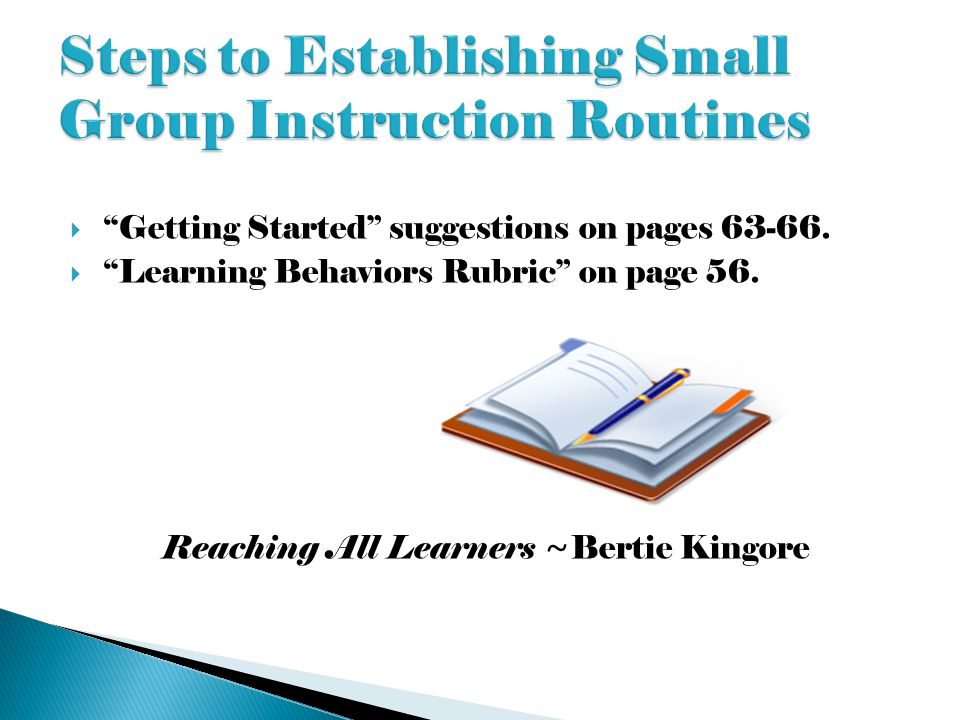 """ """"Getting Started"""" suggestions on pages 63-66.  """"Learning Behaviors Rubric"""" on page 56. Reaching All Learners ~Bertie Kingore"""