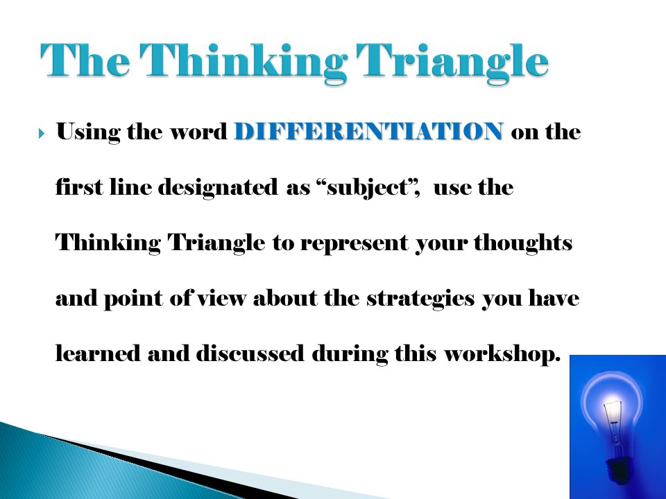 """DIFFERENTIATION  Using the word DIFFERENTIATION on the first line designated as """"subject"""", use the Thinking Triangle to represent your thoughts and p"""