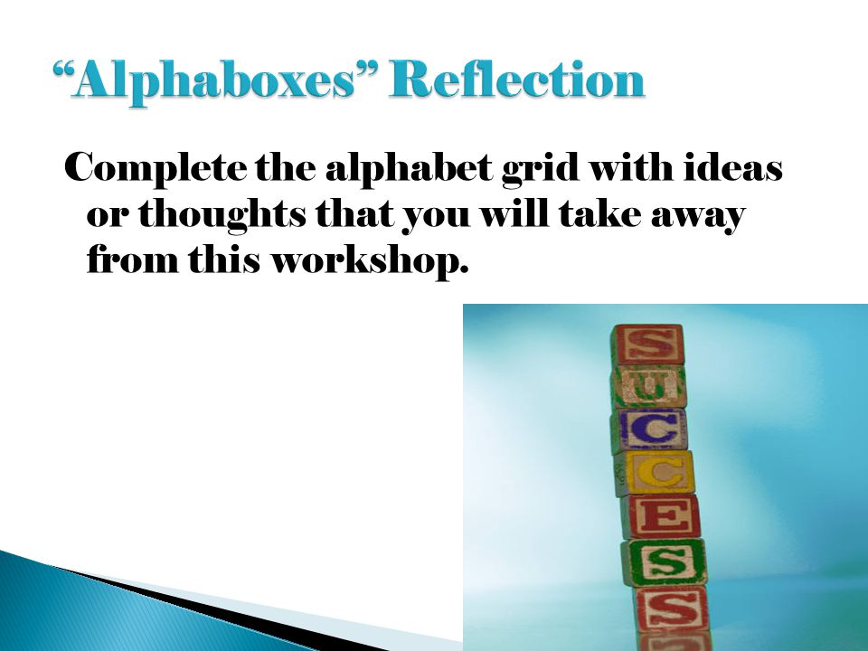Complete the alphabet grid with ideas or thoughts that you will take away from this workshop.