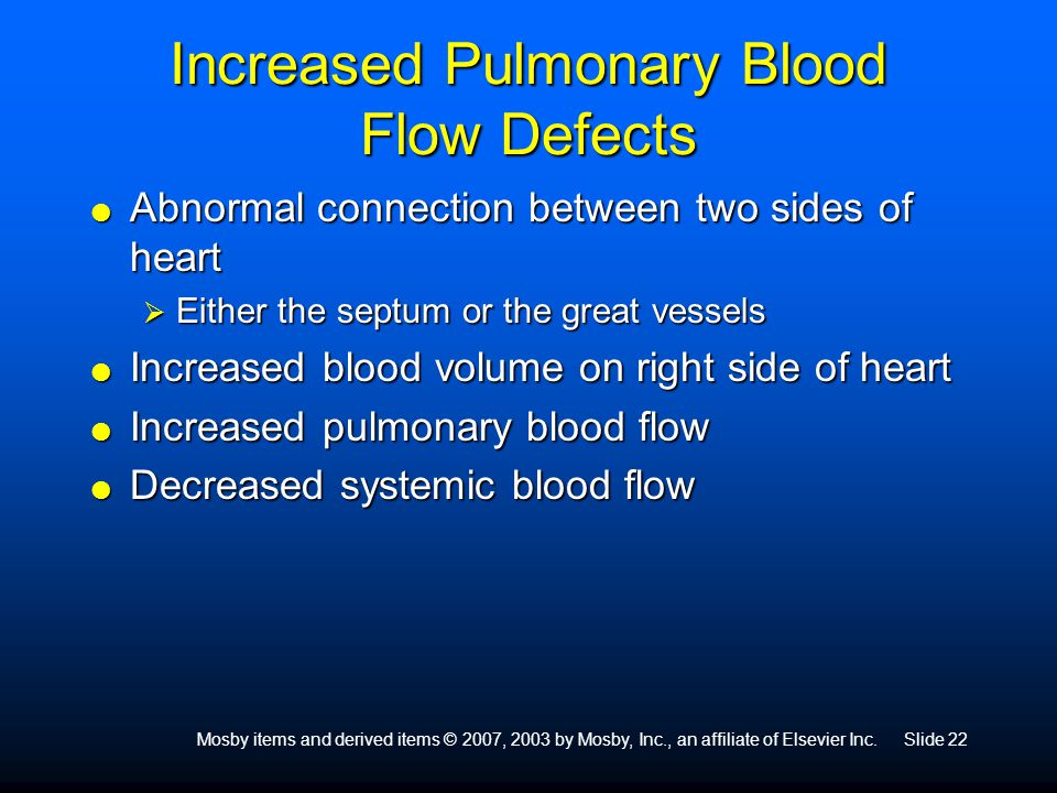 Mosby items and derived items © 2007, 2003 by Mosby, Inc., an affiliate of Elsevier Inc.Slide 22 Increased Pulmonary Blood Flow Defects  Abnormal con
