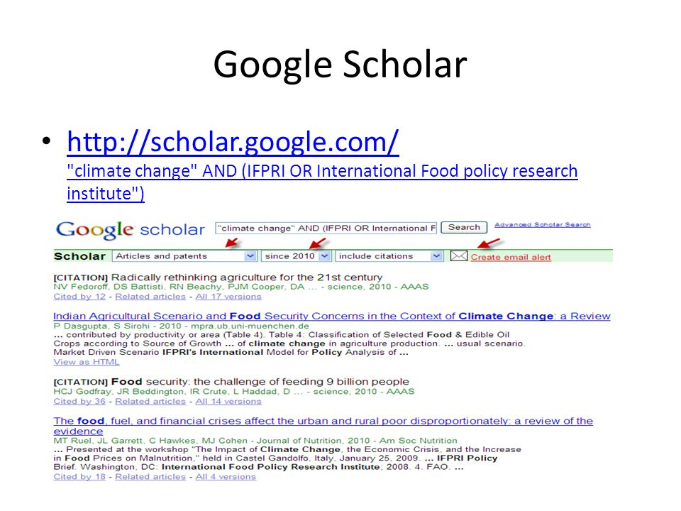 Google Scholar http://scholar.google.com/ climate change AND (IFPRI OR International Food policy research institute ) http://scholar.google.com/ climate change AND (IFPRI OR International Food policy research institute )