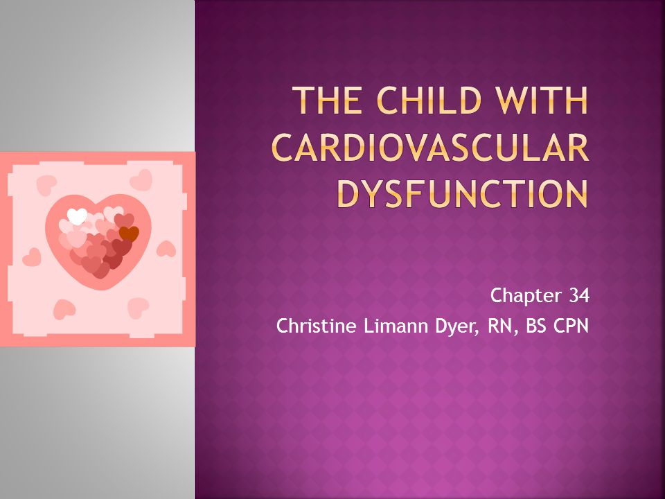  CHF  Dysrhythmias  Decreased cardiac output syndrome  Decreased peripheral perfusion  Pulmonary changes  Neurologic changes Mosby items and derived items © 2007, 2003 by Mosby, Inc., an affiliate of Elsevier Inc.