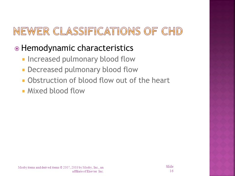  Hemodynamic characteristics  Increased pulmonary blood flow  Decreased pulmonary blood flow  Obstruction of blood flow out of the heart  Mixed b