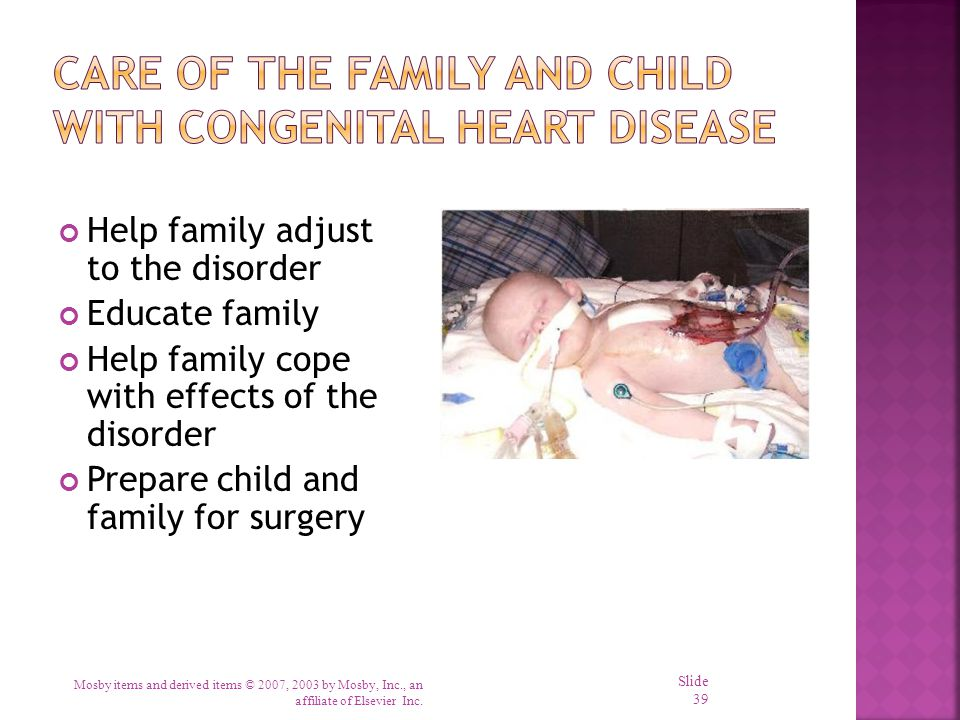 Help family adjust to the disorder Educate family Help family cope with effects of the disorder Prepare child and family for surgery Mosby items and d