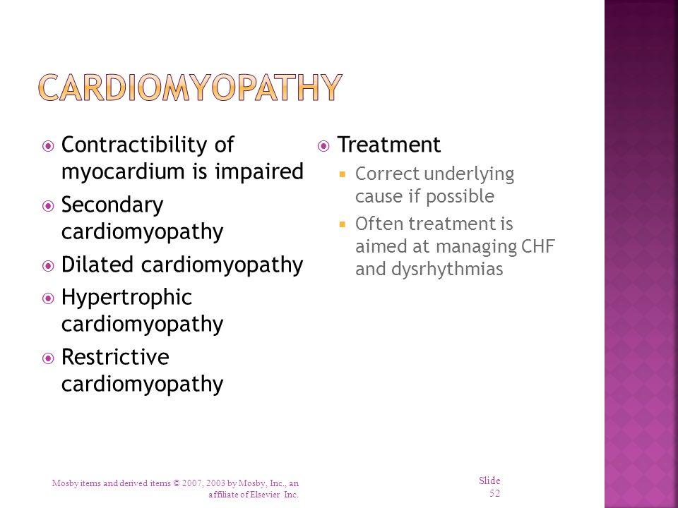  Contractibility of myocardium is impaired  Secondary cardiomyopathy  Dilated cardiomyopathy  Hypertrophic cardiomyopathy  Restrictive cardiomyop