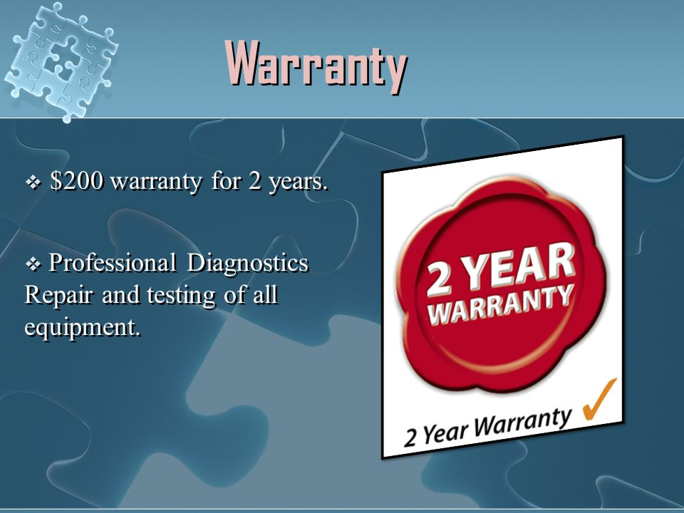 Warranty  $200 warranty for 2 years.