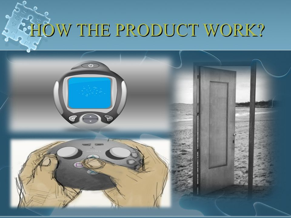 HOW THE PRODUCT WORK