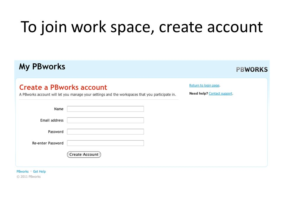To join work space, create account