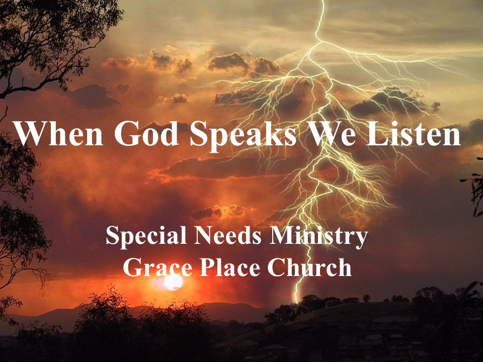 When God Speaks We Listen Special Needs Ministry Grace Place Church
