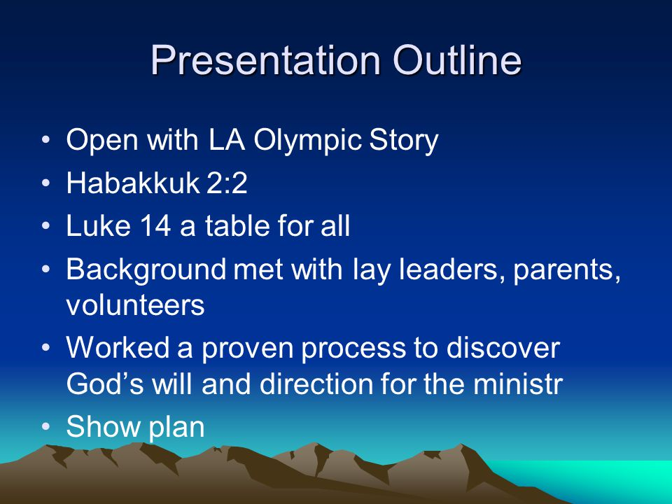 Presentation Outline Open with LA Olympic Story Habakkuk 2:2 Luke 14 a table for all Background met with lay leaders, parents, volunteers Worked a pro