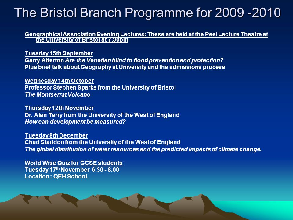 The Bristol Branch Programme for 2009 -2010 SPRING TERM 2010 Sixth Form Conference – University of Bristol including 3 lectures on The Energy Crisis at a international.