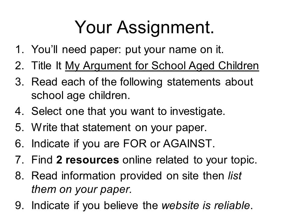 Your Assignment. 1.You'll need paper: put your name on it.