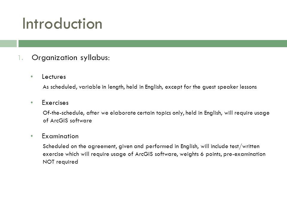 Introduction 1. Organization syllabus: Lectures As scheduled, variable in length, held in English, except for the guest speaker lessons Exercises Of-t