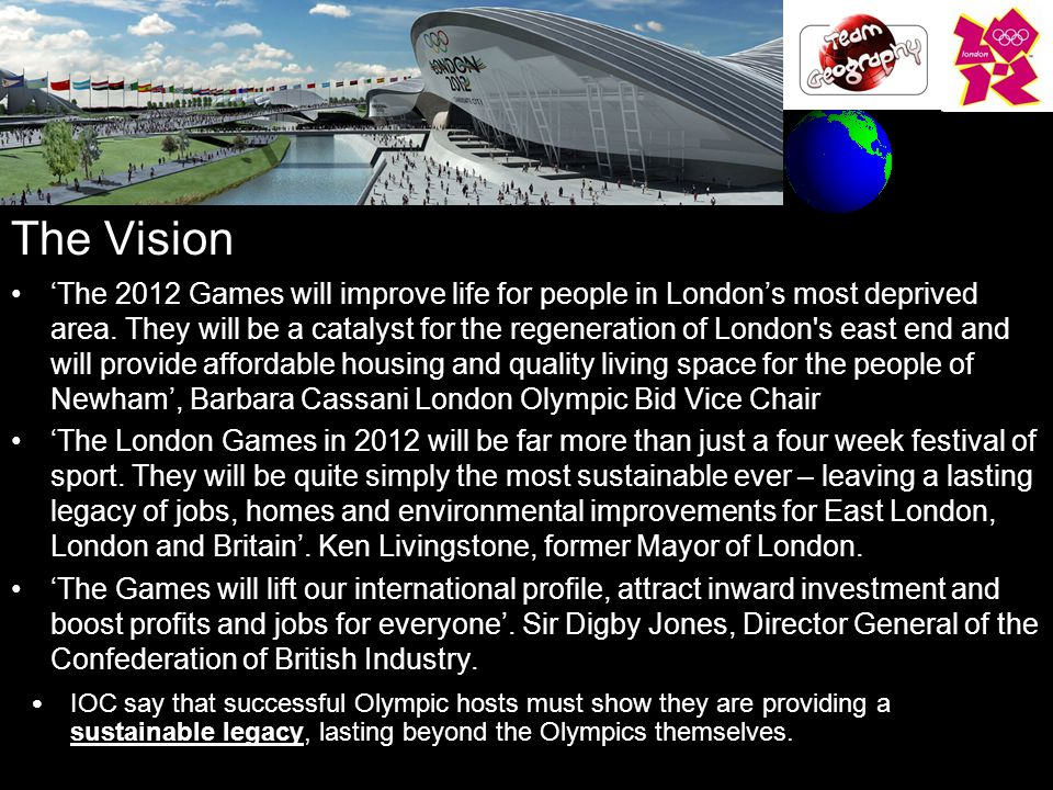 The Vision 'The 2012 Games will improve life for people in London's most deprived area.