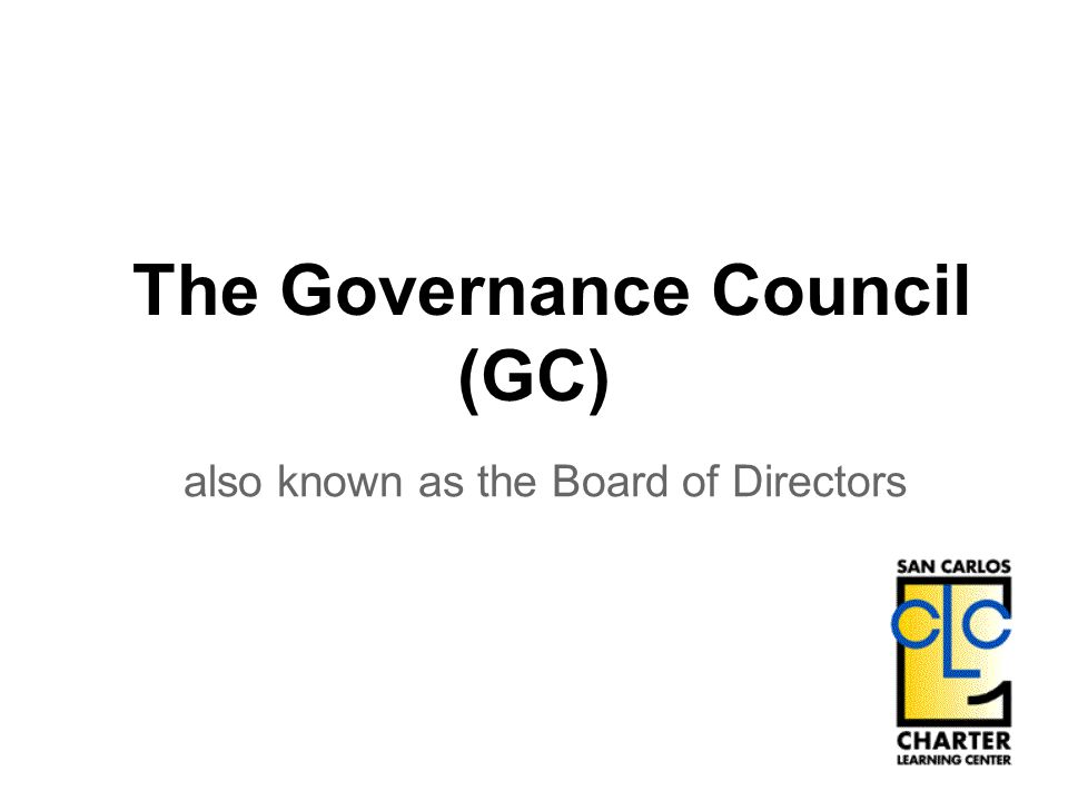 The Governance Council (GC) also known as the Board of Directors