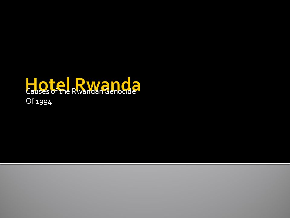 Causes of the Rwandan Genocide Of 1994