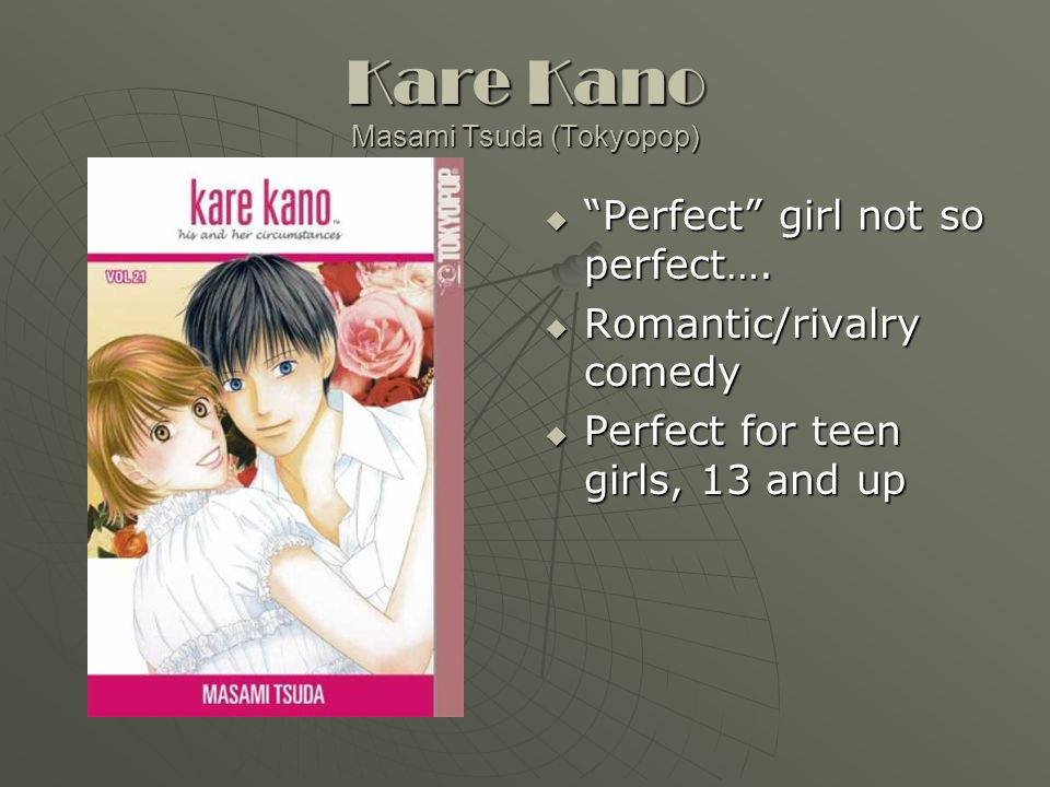 Kare Kano Masami Tsuda (Tokyopop)  Perfect girl not so perfect….