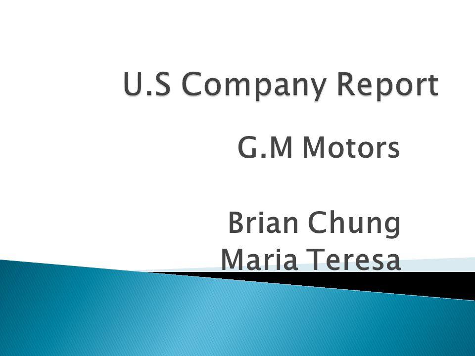 G.M Motors Brian Chung Maria Teresa