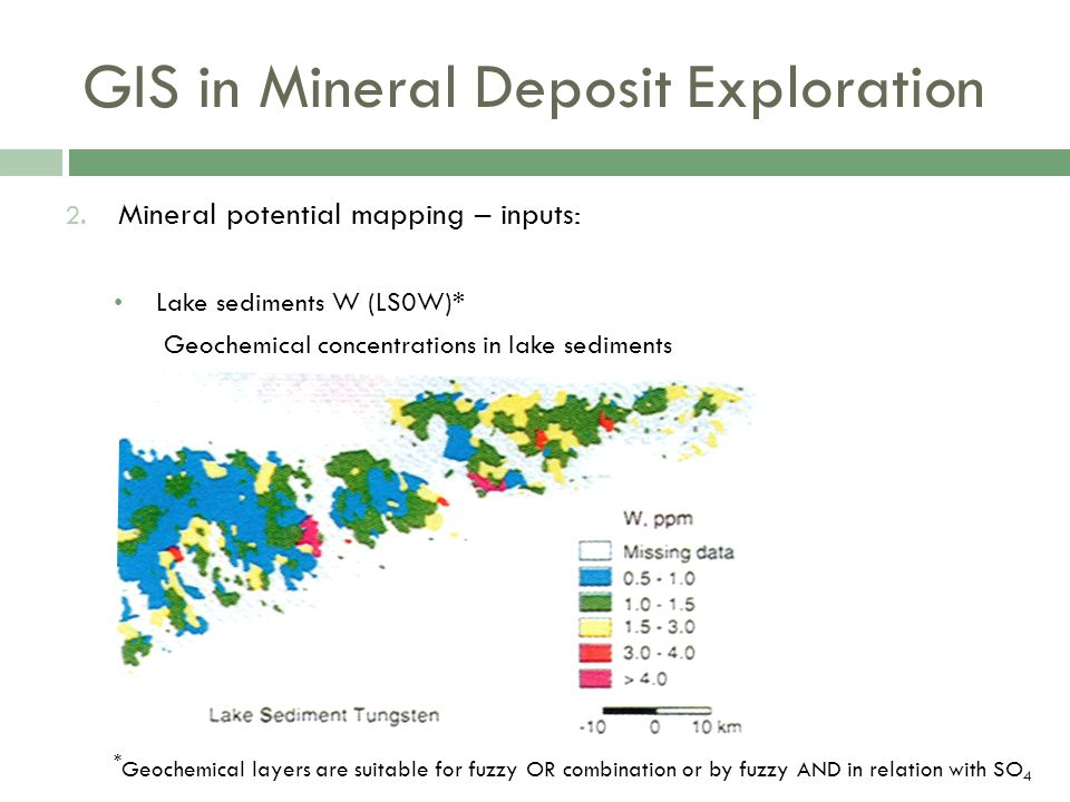 GIS in Mineral Deposit Exploration 2. Mineral potential mapping – inputs: Lake sediments W (LS0W)* Geochemical concentrations in lake sediments * Geoc