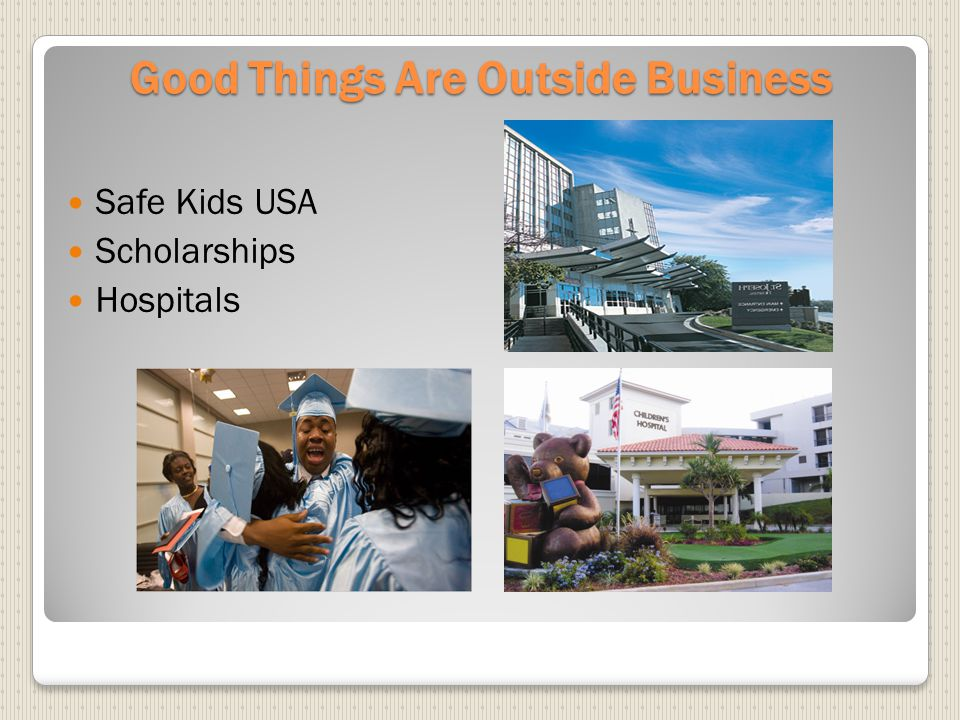 Good Things Are Outside Business Safe Kids USA Scholarships Hospitals
