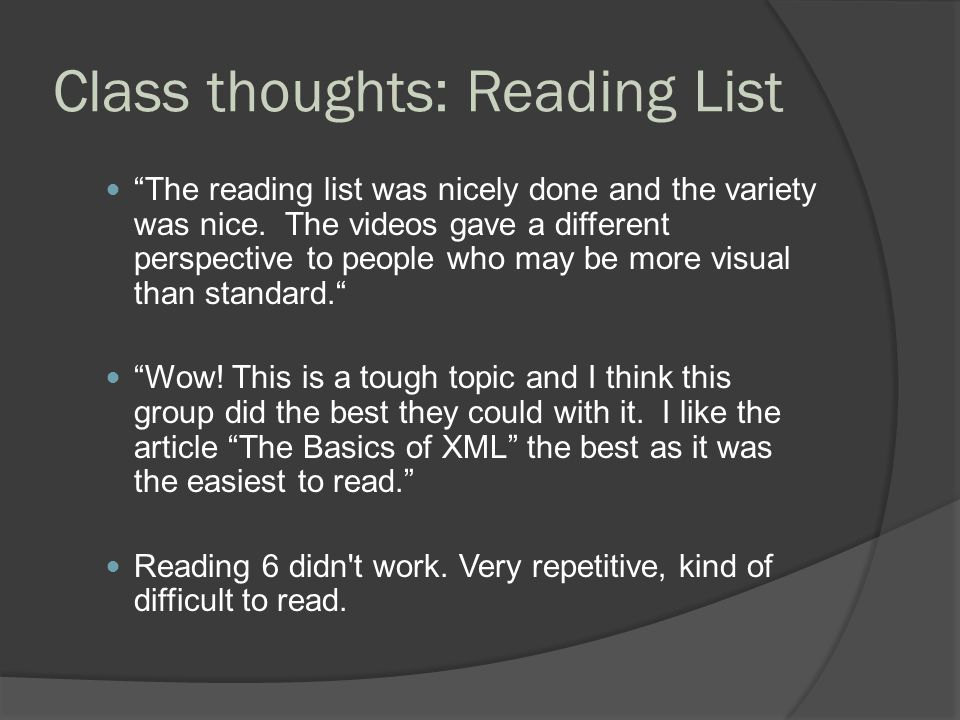 Class thoughts: Reading List The reading list was nicely done and the variety was nice.