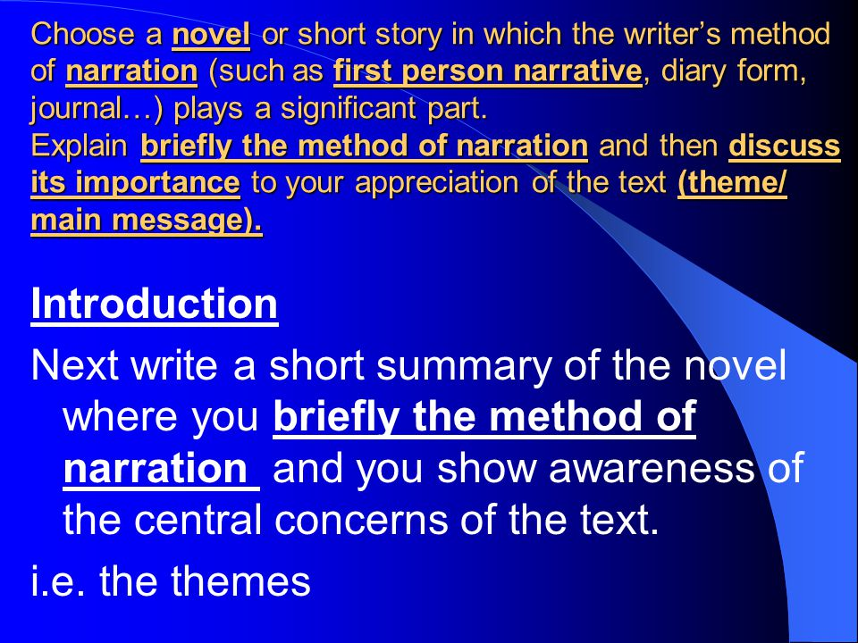 Choose a novel or short story in which the writer's method of narration (such as first person narrative, diary form, journal…) plays a significant part.