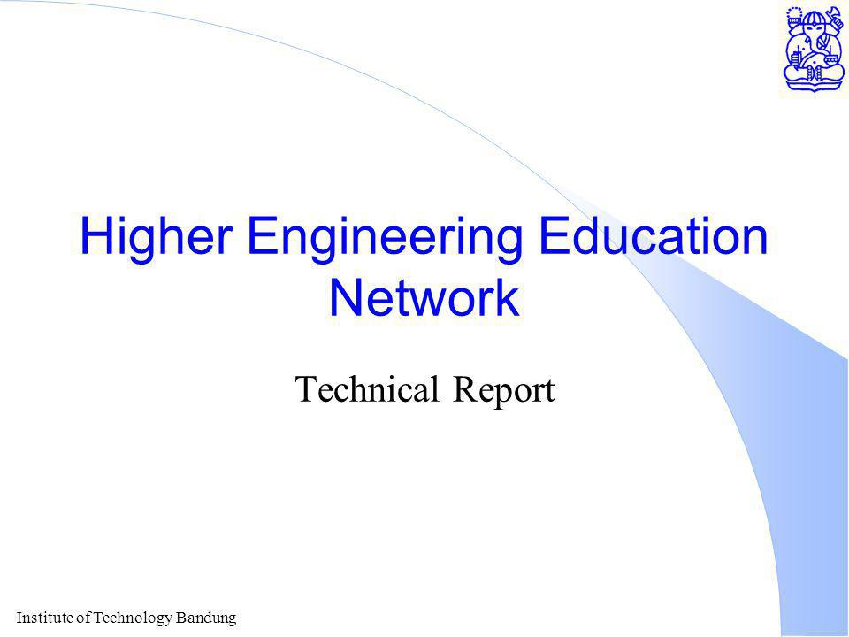 Institute of Technology Bandung Higher Engineering Education Network Technical Report