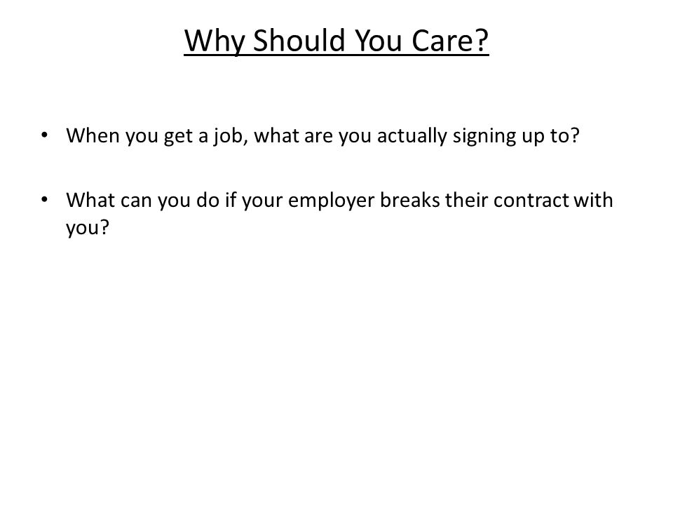 Why Should You Care. When you get a job, what are you actually signing up to.