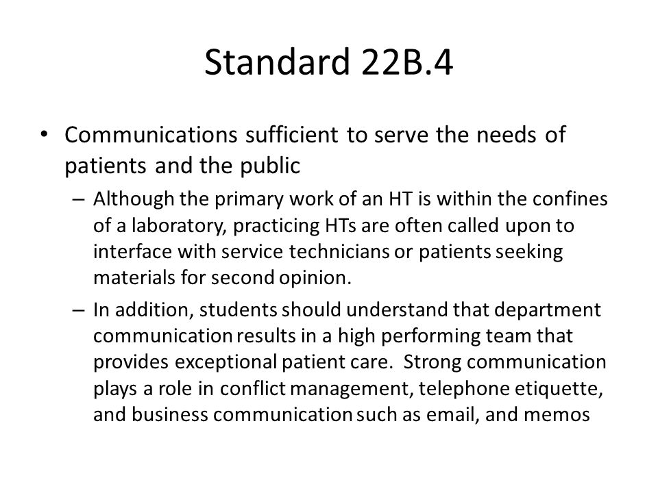 Standard 22B.4 Communications sufficient to serve the needs of patients and the public – Although the primary work of an HT is within the confines of