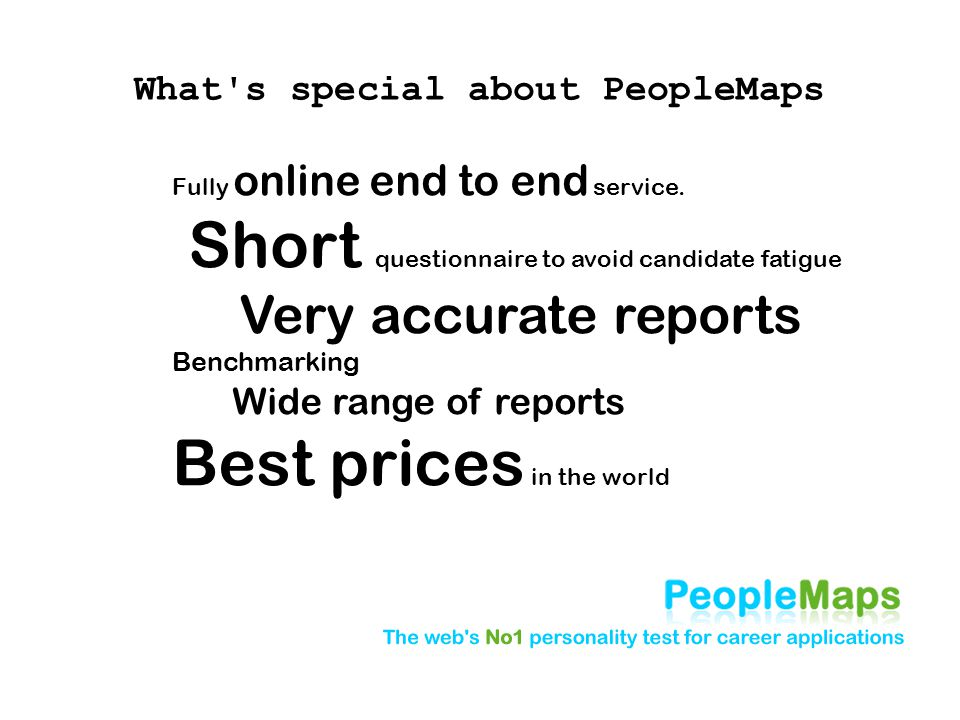 What s special about PeopleMaps Fully online end to end service.