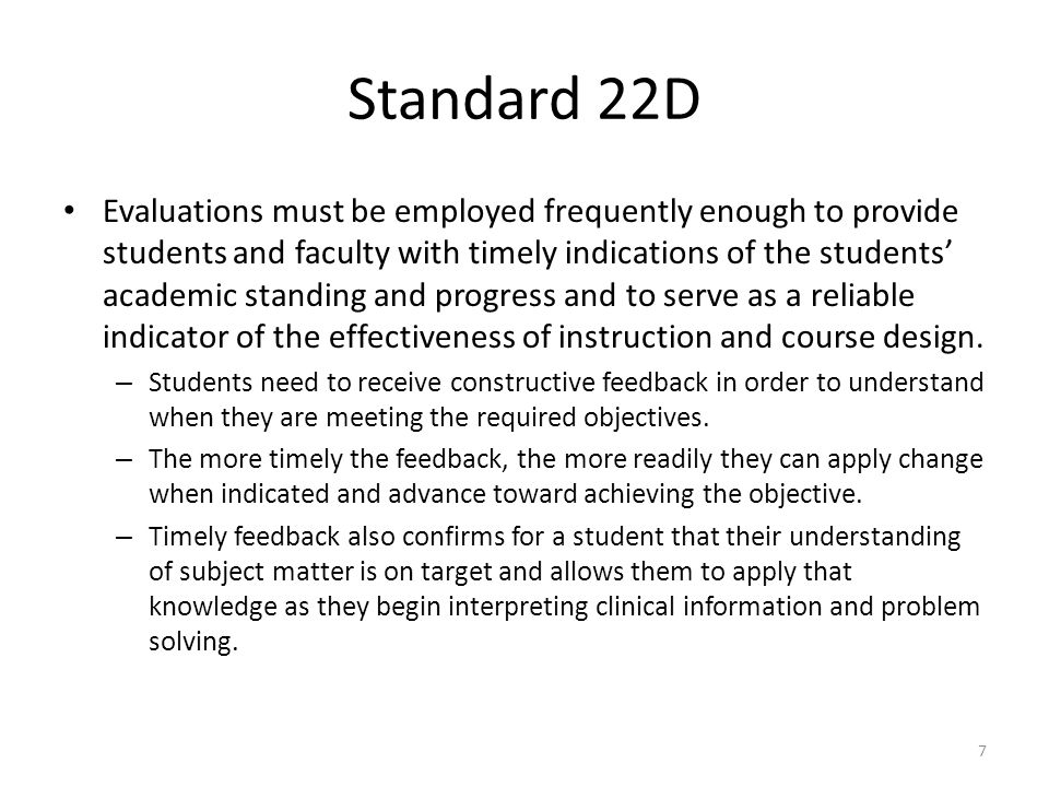 Standard 22D Evaluations must be employed frequently enough to provide students and faculty with timely indications of the students' academic standing