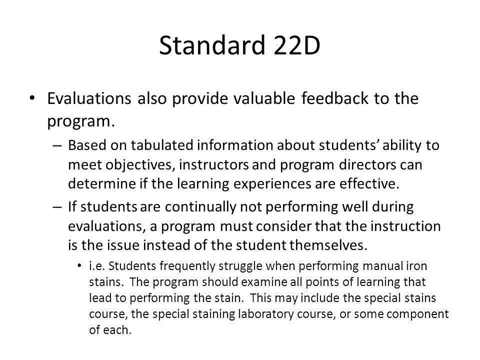 Standard 22D Evaluations also provide valuable feedback to the program.