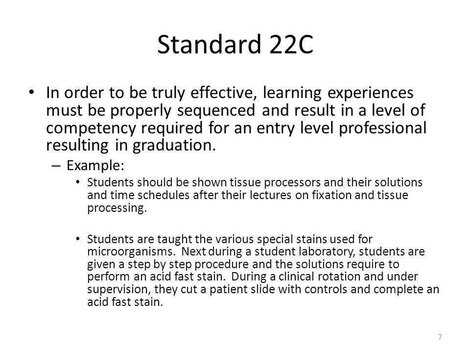 Standard 22C In order to be truly effective, learning experiences must be properly sequenced and result in a level of competency required for an entry