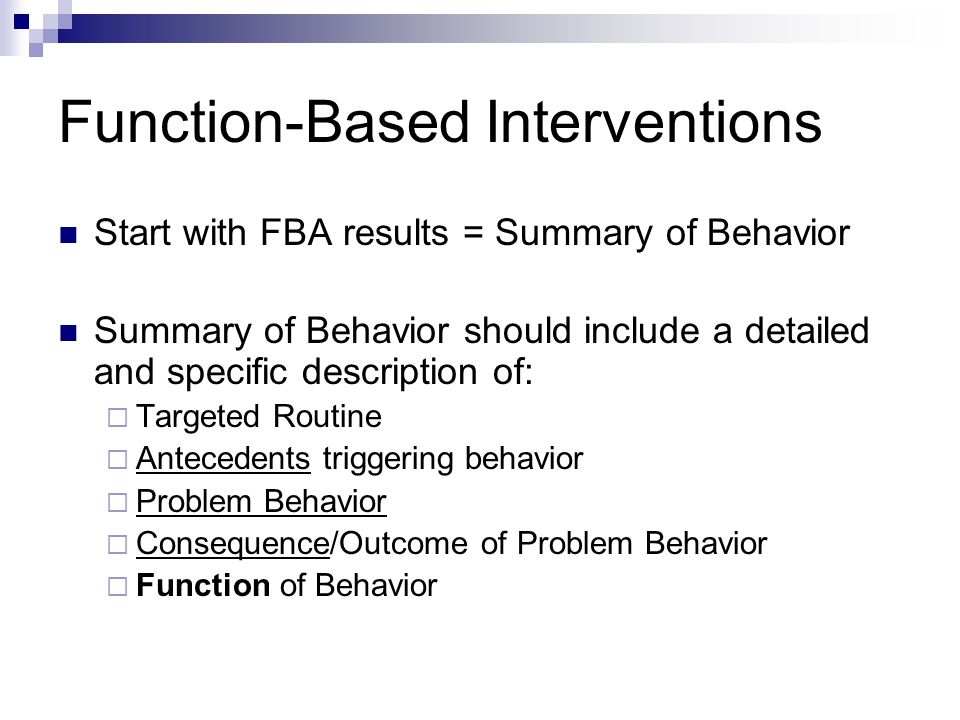 Antecedent Interventions A  B  C Instead of giving Morgan the class writing assignment involving paragraph and essays, let's give him an assignment he can be more successful with (e.g., have student dictate answers instead of writing) * By changing A, we can PREVENT Morgan's need to engage in negative behavior, making it Irrelevant