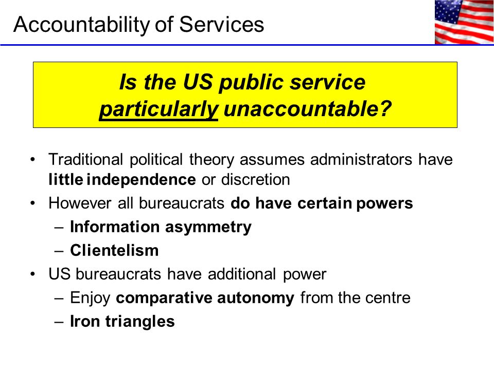 Is the US public service particularly unaccountable.