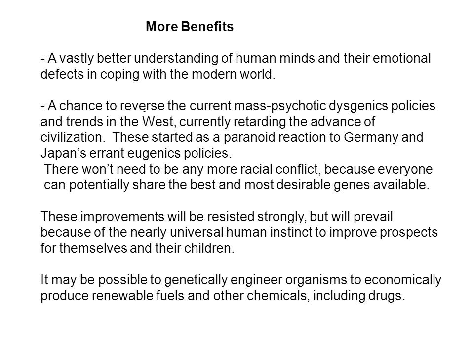 More Benefits - A vastly better understanding of human minds and their emotional defects in coping with the modern world.