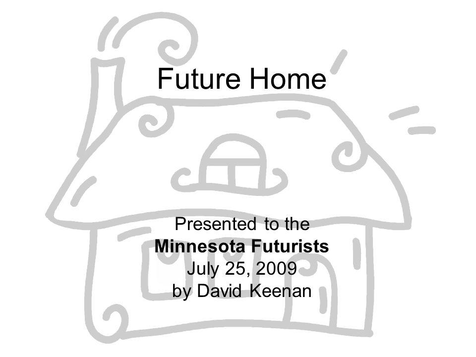 Agenda Motivation Futurist Methodology Energy i-House Appliances Automated Homes for the Elderly Summary Discussion Links