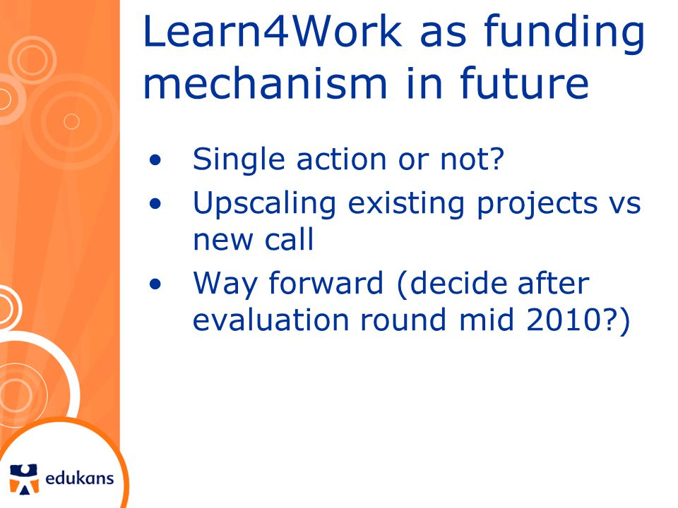 Learn4Work as funding mechanism in future Single action or not.