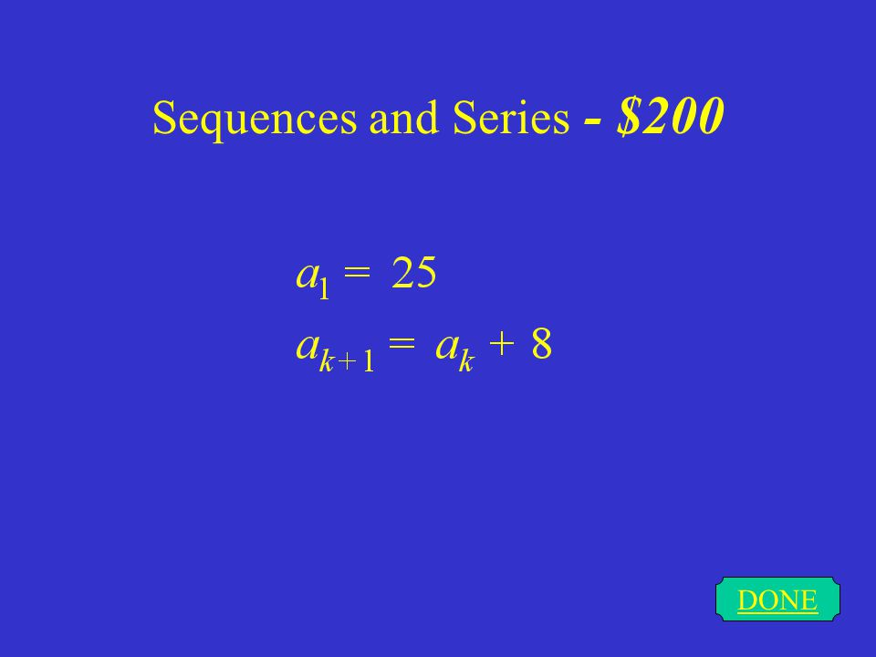 Sequences and Series - $100 DONE