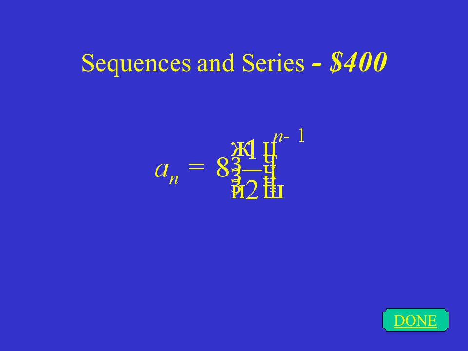 Sequences and Series - $300 DONE