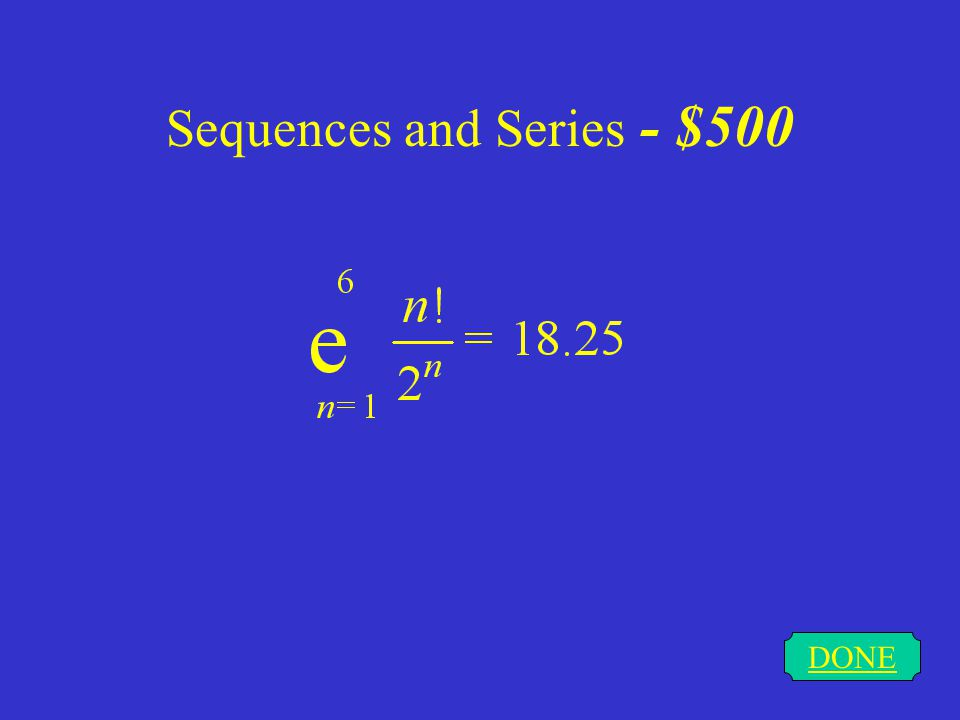 Sequences and Series - $400 DONE