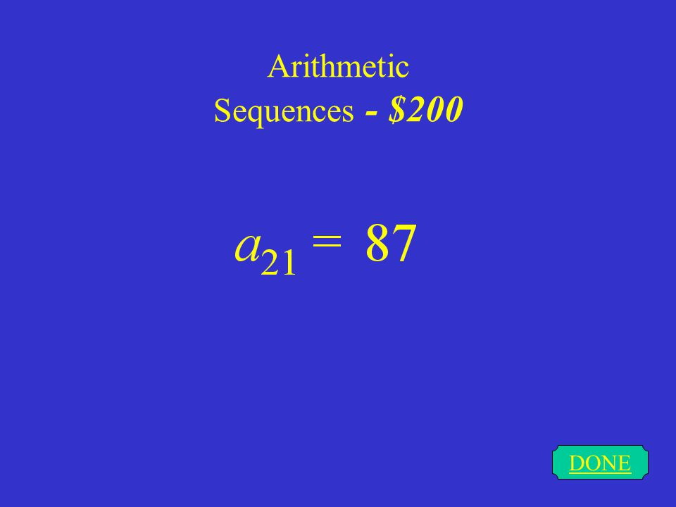 Arithmetic Sequences - $100 DONE