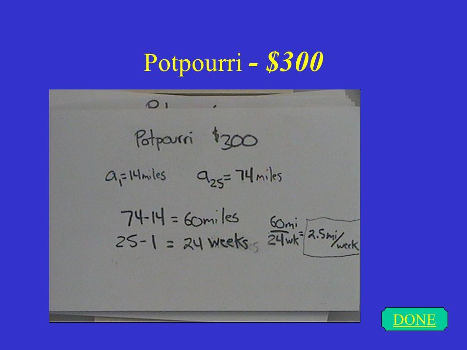 Potpourri - $200 DONE